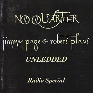 JIMMY PAGE AND ROBERT PLANT - NO QUARTER RADIO SPECIAL